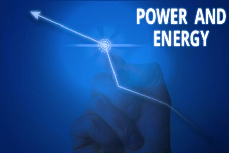 Conceptual hand writing showing Power And Energy. Concept meaning Electricity electric distribution industry Energetic