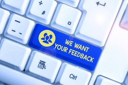 Handwriting text writing We Want Your Feedback. Conceptual photo to Improve Perforanalysisce or Product Timely Reaction White pc keyboard with empty note paper above white background key copy space Stock fotó