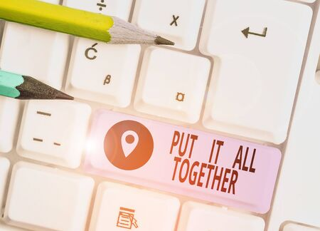 Word writing text Put It All Together. Business photo showcasing Join Collectively Unified Integrated Linked Merge
