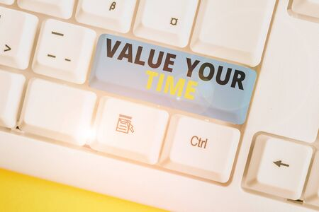 Text sign showing Value Your Time. Business photo text asking someone to make schedule and get beat of his life White pc keyboard with empty note paper above white background key copy space