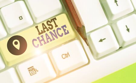 Writing note showing Last Chance. Business concept for a situation considered to be the last opportunity for success