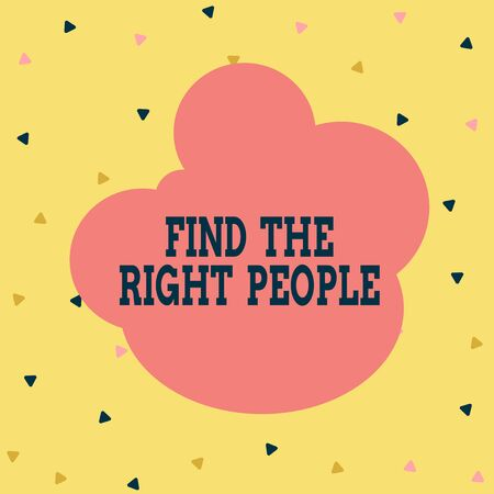 Handwriting text Find The Right People. Conceptual photo look for a Competent demonstrating Hire appropriate Staff Multicolored Triangle Shape Confetti or Broken Glass Scattered Yellow Tone