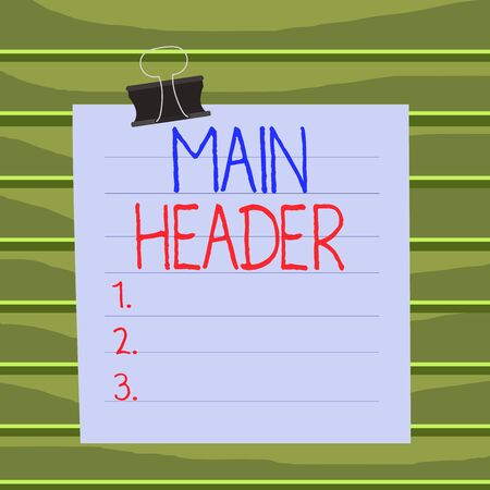 Conceptual hand writing showing Main Header. Concept meaning used to display the document title or company name at the top Paper lines binder clip suare notebook color background