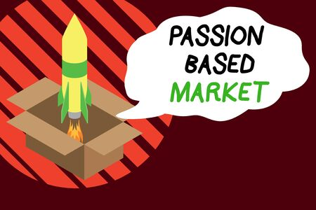 Handwriting text writing Passion Based Market. Conceptual photo Emotional Sales Channel a Personalize centric Strategy Fire launching rocket carton box. Starting up project. Fuel inspiration