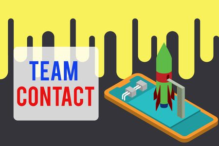 Handwriting text Team Contact. Conceptual photo The interaction of the individuals on a team or group Ready to launch rocket lying smartphone. Startup negotiations to begin