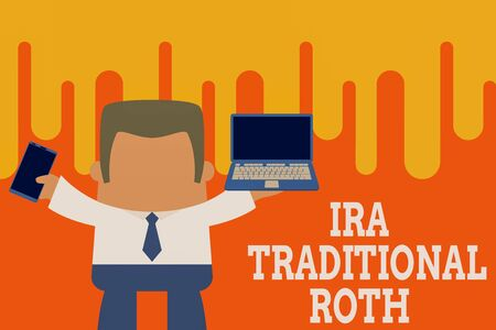 Text sign showing Ira Traditional Roth. Business photo showcasing are tax deductible on both state and federal Standing professional man tie holding left open laptop right mobile phone Stock Photo