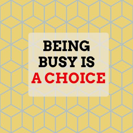Text sign showing Being Busy Is A Choice. Business photo showcasing life is about priorities Arrange your to do list Seamless Blue Blocks Cubes Yellow Background Depth Deepness Perspective