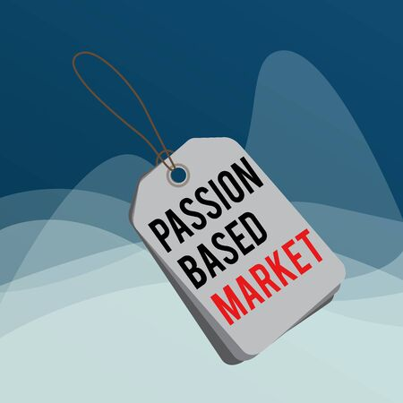 Writing note showing Passion Based Market. Business concept for Emotional Sales Channel a Personalize centric Strategy Rectangle badge attached string colorful background with tag Archivio Fotografico