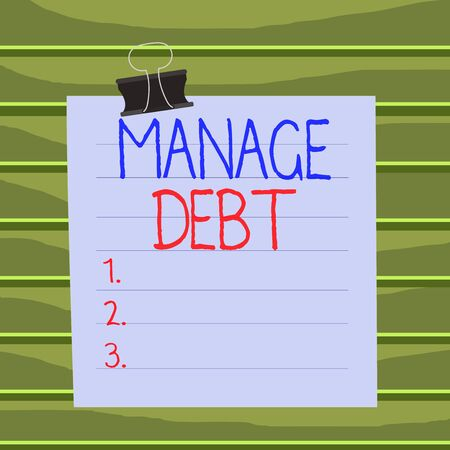 Conceptual hand writing showing Manage Debt. Concept meaning unofficial agreement with unsecured creditors for repayment Paper lines binder clip suare notebook color background