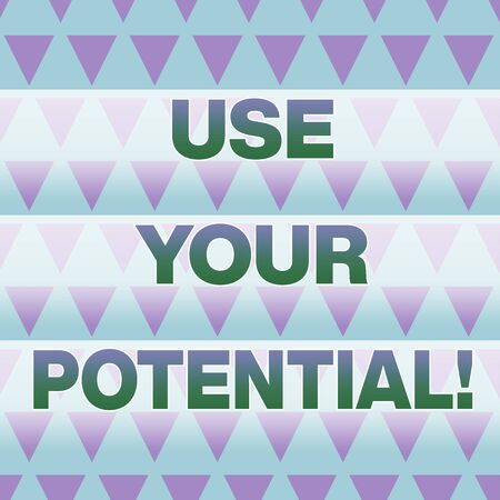 Text sign showing Use Your Potential. Business photo showcasing achieve as much natural ability makes possible Geometric Pattern Lilac Violet Upside Triangles Creative Blue Background