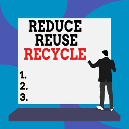 Conceptual hand writing showing Reduce Reuse Recycle. Concept meaning ways can eliminate waste protect your environment Back view Man dressed standing platform facing blank rectangle