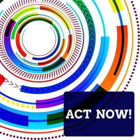Escritura a mano conceptual mostrando actuar ahora. Concepto Significado cumplir la función o servir el propósito de tomar acción hacer algo vibrante círculo concéntrico patrón de disco diferentes texturas Foto de archivo
