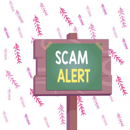 Handwriting text writing Scam Alert. Conceptual photo unsolicited email that claims the prospect of a bargain Wood plank wooden stick pole paper note attached adhesive tape empty space
