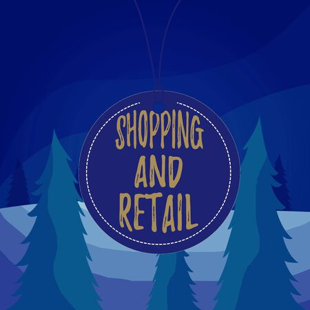 Word writing text Shopping And Retail. Business photo showcasing Process of Selling Consumer Goods Services to customers Badge circle label string rounded empty tag colorful background small shape
