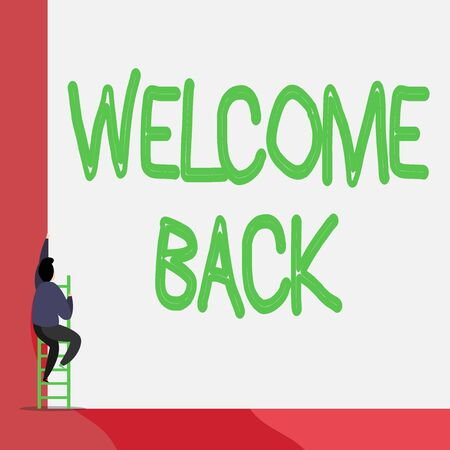 Text sign showing Welcome Back. Business photo showcasing something back to greet the return of someone or something Back view young man climbing up staircase ladder lying big blank rectangle