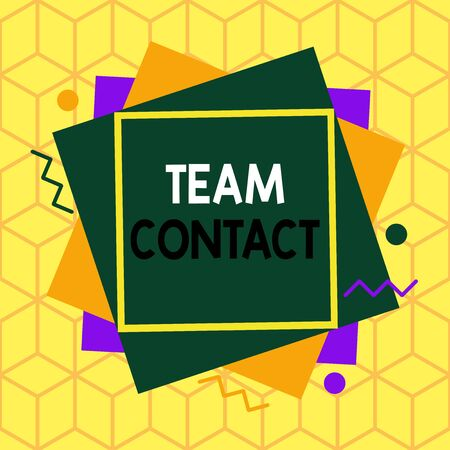 Text sign showing Team Contact. Business photo showcasing The interaction of the individuals on a team or group Asymmetrical uneven shaped format pattern object outline multicolour design Stock Photo