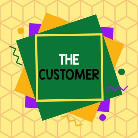 Text sign showing The Customer. Business photo showcasing demonstrating or organization that buys goods or services from a store Asymmetrical uneven shaped format pattern object outline multicolour design
