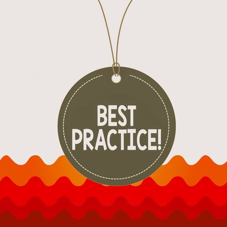 Conceptual hand writing showing Best Practice. Concept meaning commercial procedures accepted prescribed being correct Label string round empty tag colorful background small shape