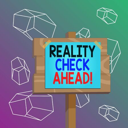 Word writing text Reality Check Ahead. Business photo showcasing makes them recognize truth about situations or difficulties Wood plank wooden stick pole paper note attached adhesive tape empty space