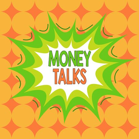 Word writing text Money Talks. Business photo showcasing the wealth gives power and influence to those who possess it Asymmetrical uneven shaped format pattern object outline multicolour design