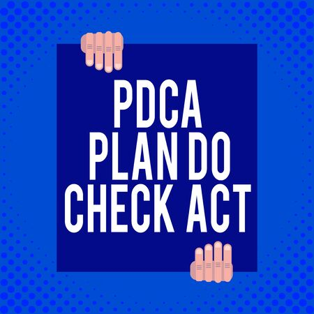 Word writing text Pdca Plan Do Check Act. Business photo showcasing Deming Wheel improved Process in Resolving Problems Two hands holding big blank rectangle up down Geometrical background design