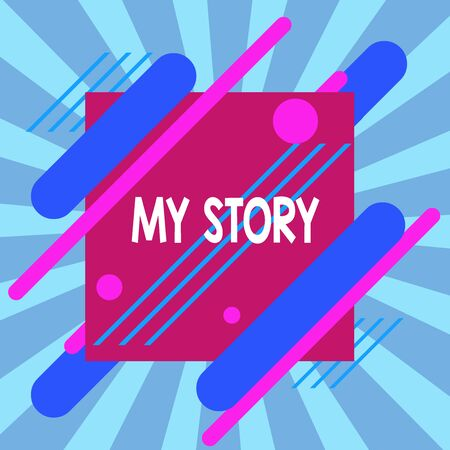 Text sign showing My Story. Business photo text the things or situations that have happened to someone in life Asymmetrical uneven shaped format pattern object outline multicolour design