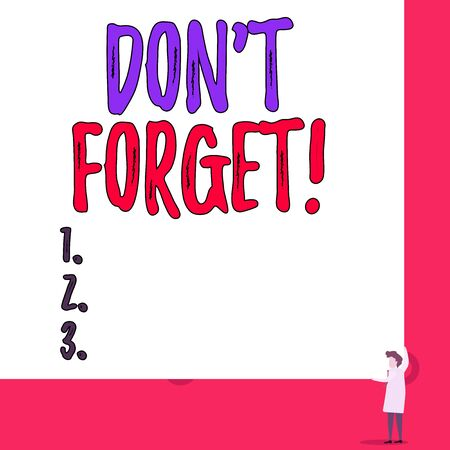 Text sign showing Don T Forget. Business photo showcasing used to remind someone about an important fact or detail One man professor wear white coat red tie hold big board use two hands
