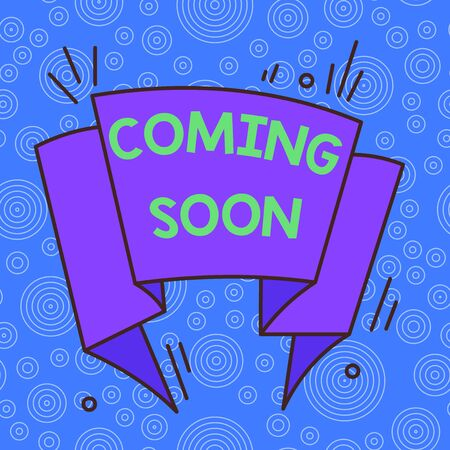 Handwriting text Coming Soon. Conceptual photo something is going to happen soon or after a short time Asymmetrical uneven shaped format pattern object outline multicolour design