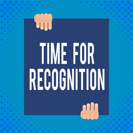 Word writing text Time For Recognition. Business photo showcasing Acknowledgement Interval between Stimulus and Nature Two hands holding big blank rectangle up down Geometrical background design