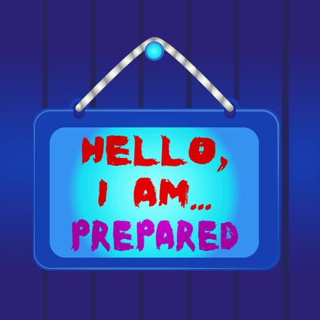 Writing note showing Hello I Am Prepared. Business concept for introduce yourself to someone as you are ready Board fixed nail frame colored background rectangle panel