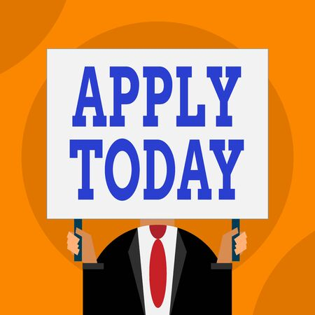 Word writing text Apply Today. Business photo showcasing to request something mainly in writing or by sending in a form Just man chest dressed dark suit tie no face holding blank big rectangle