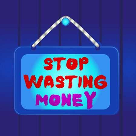 La scrittura della nota mostra smettere di sprecare denaro. Il concetto di business per l'organizzazione del programma di gestione consente di farlo Inizia ora Board chiodo fisso telaio sfondo colorato rettangolo panel Archivio Fotografico