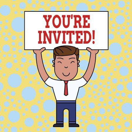 Word writing text You Re Invited. Business photo showcasing make a polite friendly request to someone go somewhere Smiling Man Standing Holding Big Empty Placard Overhead with Both Hands
