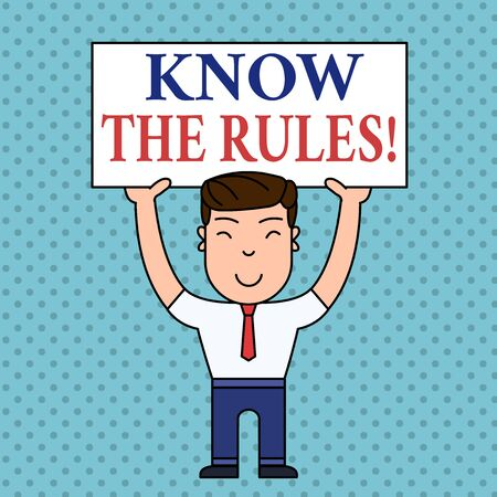 Writing note showing Know The Rules. Business concept for set explicit or regulation principles governing conduct Smiling Man Standing Holding Big Empty Placard Overhead with Both Hands