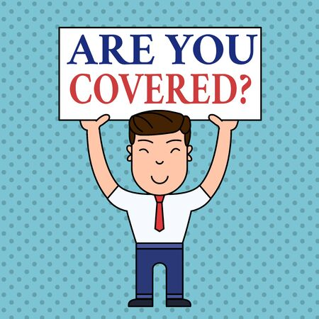 Writing note showing Are You Covered Question. Business concept for asking showing if they had insurance in work or life Smiling Man Standing Holding Big Empty Placard Overhead with Both Hands