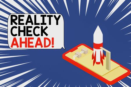 Text sign showing Reality Check Ahead. Business photo showcasing makes them recognize truth about situations or difficulties Ready to launch rocket lying smartphone. Startup negotiations to begin