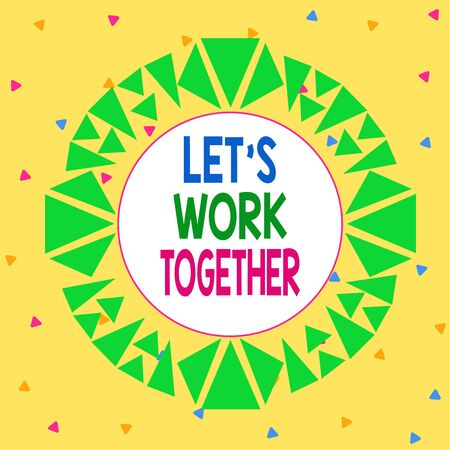 Word writing text Let S Work Together. Business photo showcasing Unite and Join Forces to Achieve a Common Goal Asymmetrical uneven shaped format pattern object outline multicolour design