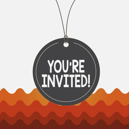 Conceptual hand writing showing You Re Invited. Concept meaning make a polite friendly request to someone go somewhere Label string round empty tag colorful background small shape