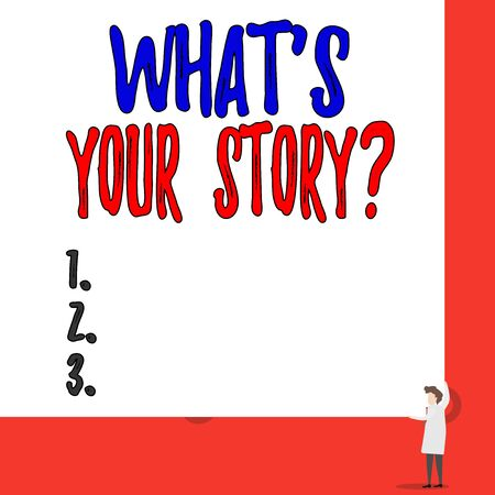 Text sign showing What S Is Your Storyquestion. Business photo showcasing analysisner of asking demonstrating about past life events One man professor wear white coat red tie hold big board use two hands