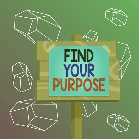 Word writing text Find Your Purpose question. Business photo showcasing reason for something is done or for which exists Wood plank wooden stick pole paper note attached adhesive tape empty space
