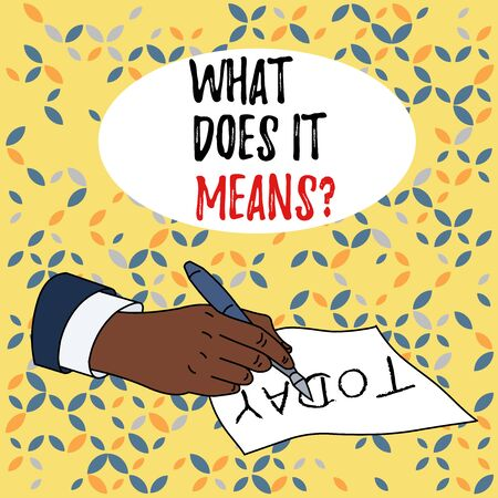 Conceptual hand writing showing What Does It Means question. Concept meaning asking someone about meaning something said and you do not understand Male Hand Formal Suit Holding Ballpoint Pen Piece of Paper Writing