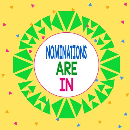 Word writing text Nominations Are In. Business photo showcasing Formally Choosing someone Official Candidate for an Award Asymmetrical uneven shaped format pattern object outline multicolour design