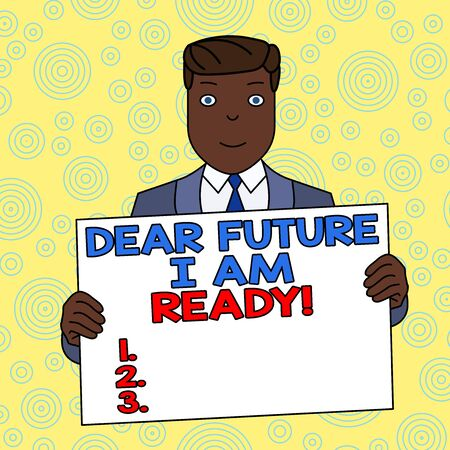 Conceptual hand writing showing Dear Future I Am Ready. Concept meaning state action situation being fully prepared Smiling Man Holding Suit Poster Board in Front of Himself Banco de Imagens