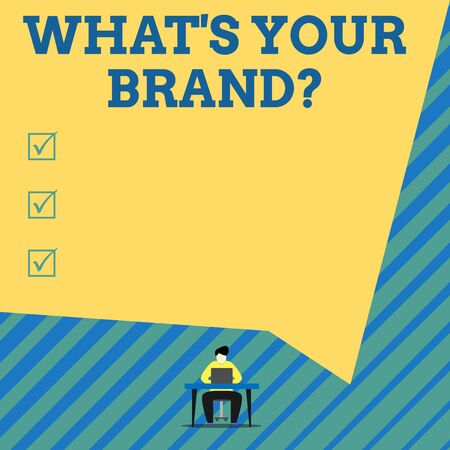 Handwriting text What S Your Brand Question. Conceptual photo asking about product logo does or what you communicate Young man sitting on chair while typing use his laptop above the table