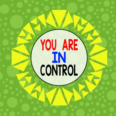 Conceptual hand writing showing You Are In Control. Concept meaning Responsibility over a situation Management authority Asymmetrical uneven shaped pattern object multicolour design Zdjęcie Seryjne