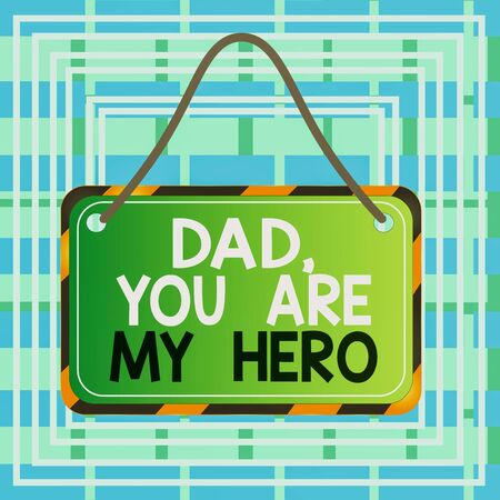 Text sign showing Dad You Are My Hero. Business photo text Admiration for your father love feelings compliment Board attached string color black yellow frame empty blank rectangle shape