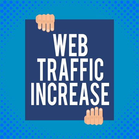 Word writing text Web Traffic Increase. Business photo showcasing Expand Visitors to a Website a number of Visits Two hands holding big blank rectangle up down Geometrical background design