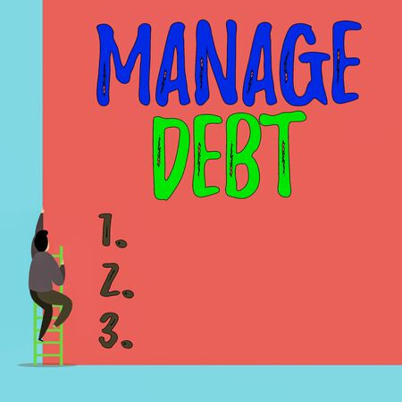 Handwriting text Manage Debt. Conceptual photo unofficial agreement with unsecured creditors for repayment Back view young man climbing up staircase ladder lying big blank rectangle