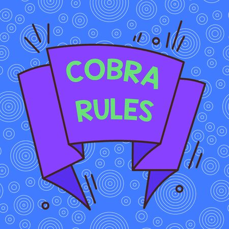 Handwriting text Cobra Rules. Conceptual photo continuing group health insurance coverage after a job loss Asymmetrical uneven shaped format pattern object outline multicolour design