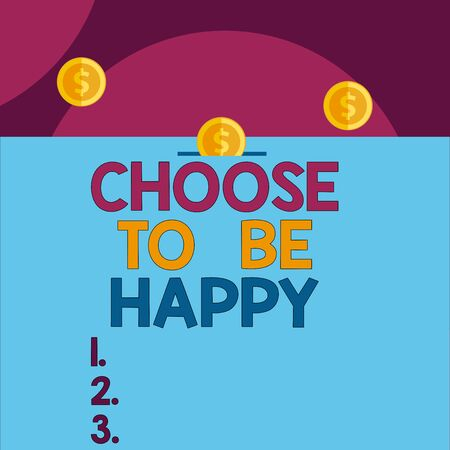 Handwriting text Choose To Be Happy. Conceptual photo Decide being in a good mood smiley cheerful glad enjoy Front view close up three penny coins icon one entering collecting box slot Zdjęcie Seryjne